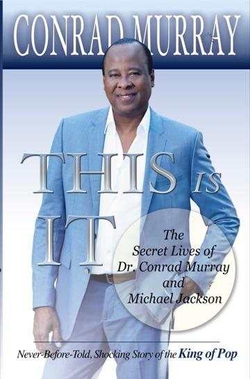 this-is-it-the-secret-lives-of-dr-conrad-murray-and-michael-jackson