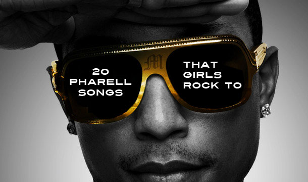 20 Pharell Songs That Girls Rock To