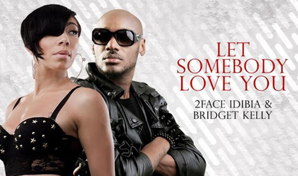 2Face Idibia – Let Somebody Love You ft. Bridget Kelly