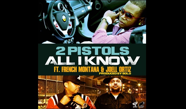 2 Pistols – All I Know Ft. French Montana & Joell Ortiz