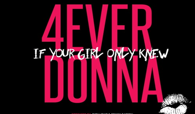 4Ever Donna – If Your Girl Only Knew