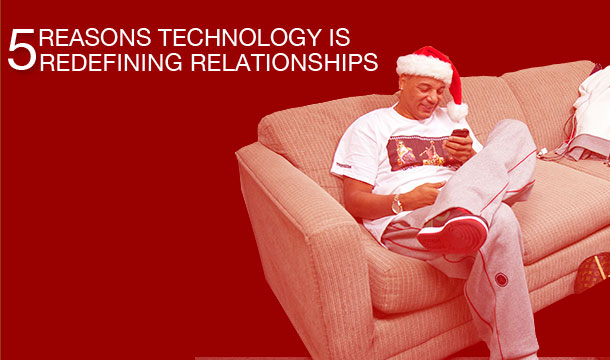 5 Reasons Why Technology is Redefining Relationships