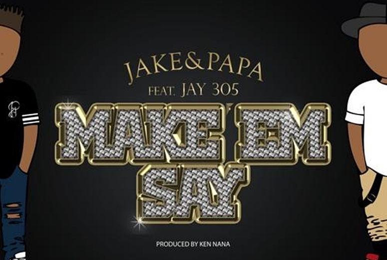 Uuuhh! Jake&Papa and Jay 305 Channel Master P On 'Make Em Say'