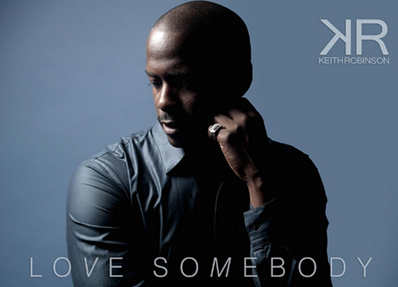 Singer-Songwriter/Actor Keith Robinson Drops Satisfying Groove 'Love Somebody'