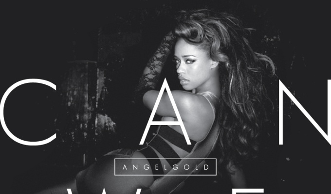 AngelGold – Can We [PREMIERE]
