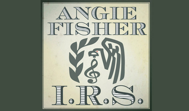 Angie Fisher – I.R.S.