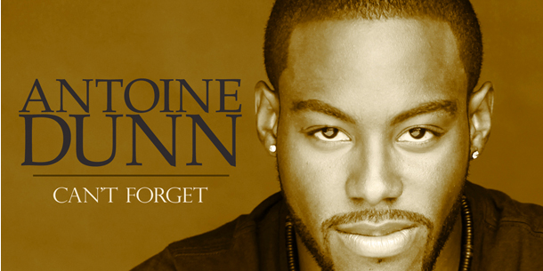 Antoine Dunn – Can't Forget