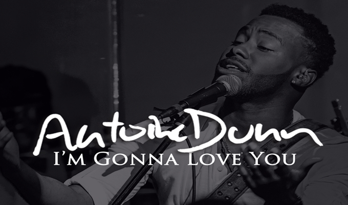 Antoine Dunn – I'm Gonna Love You