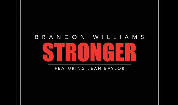 Brandon Williams – Stronger Ft. Jean Baylor