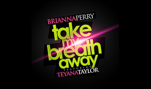 Brianna Perry – Take My Breath Away Feat. Teyana Taylor