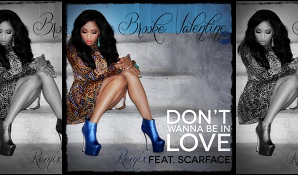 Brooke Valentine – Don't Wanna Be In Love (Remix) Ft. Scarface