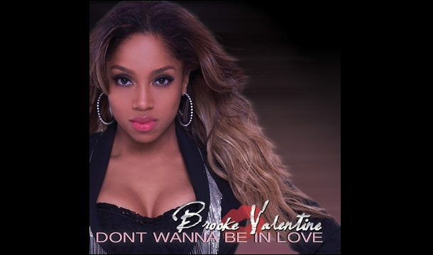 Brooke Valentine – Don't Wanna Be in Love