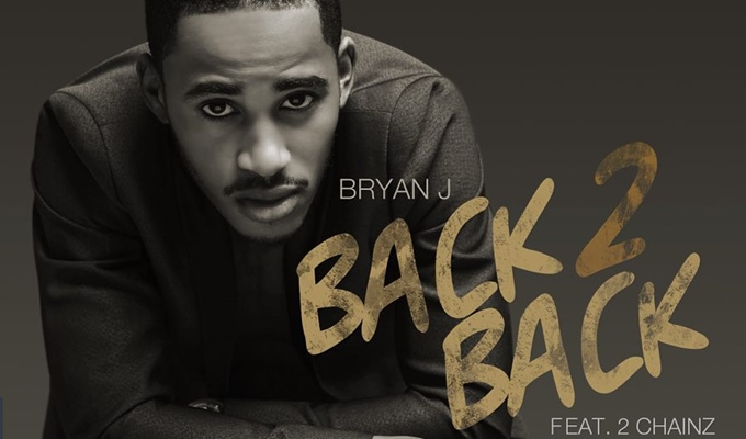 Bryan J – Back 2 Back Ft. 2 Chainz