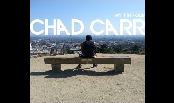 Chad Carr – My 11th Hour