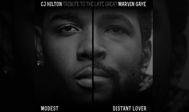 CJ Hilton – Distant Lover / Modest (Marvin Gaye Tribute)