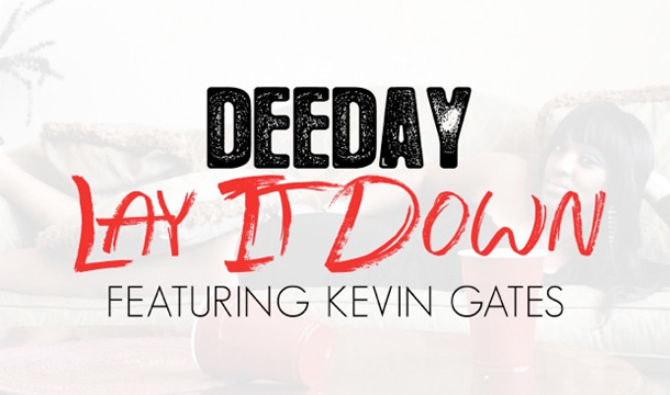 Dee Day – Lay it Down Ft. Kevin Gates