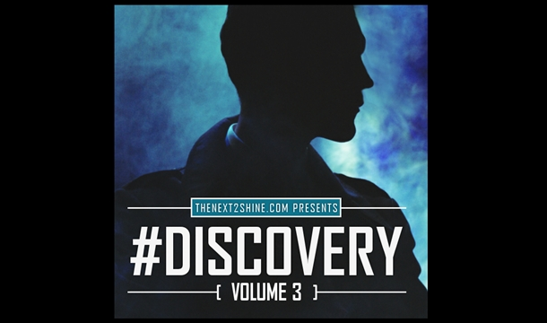#Discovery Mixtape 3: Presented by TheNext2Shine.com