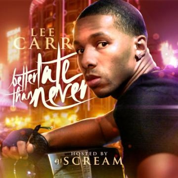 Lee Carr – DJ Scream Presents: Better Late Then Never