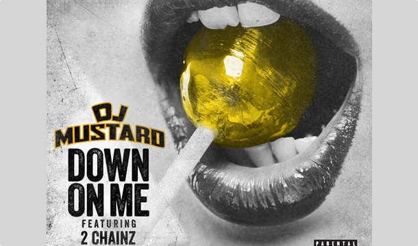 DJ Mustard – Down On Me Ft. 2 Chainz and Ty Dolla $ign