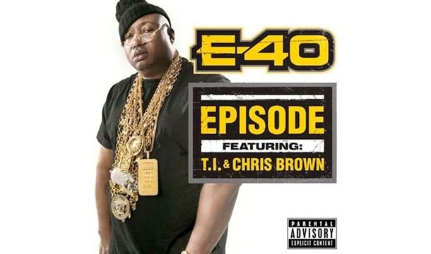 E-40 – Episode Ft. Chris Brown & T.I. [Explicit]