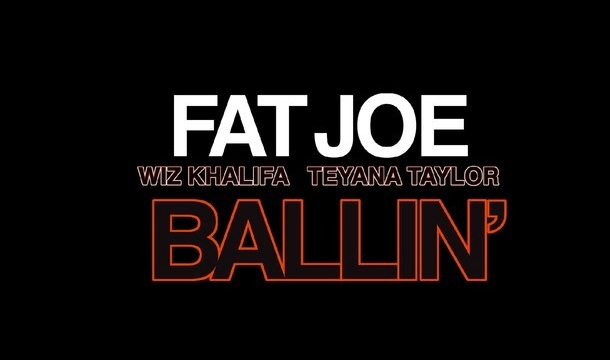 Fat Joe – Ballin ft. Wiz Khalifa & Teyana Taylor