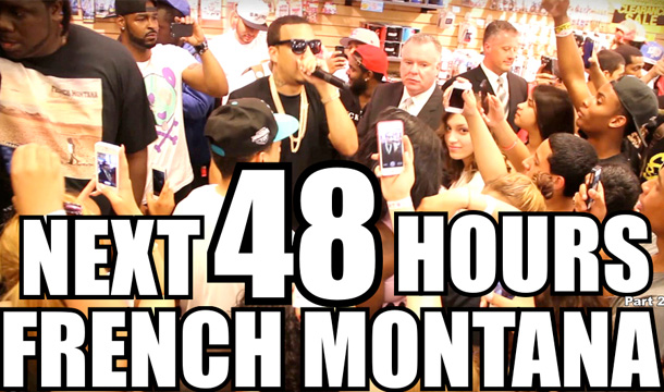 The Next 48 Hours With French Montana (Part 2)