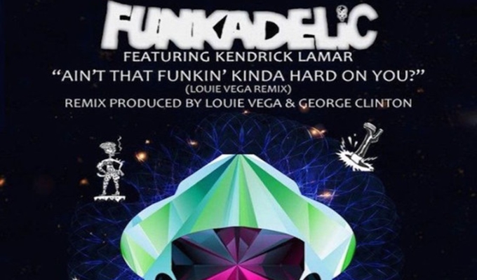 Funkadelic – Ain't That Funkin Kinda Hard On You ft. Kendrick Lamar (Remix)