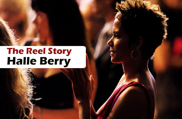The Reel Story: Halle Berry