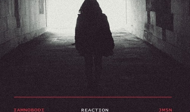 IAMNOBODI – Reaction Ft. JMSN