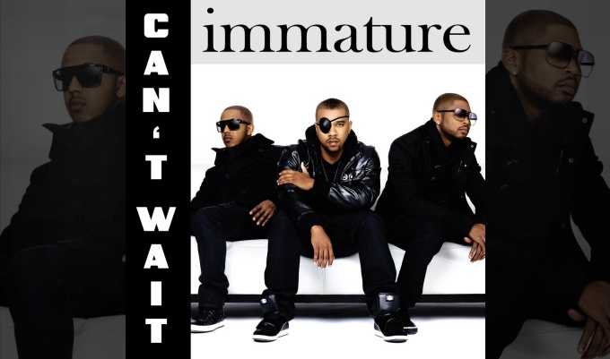 Immature – Can't Wait