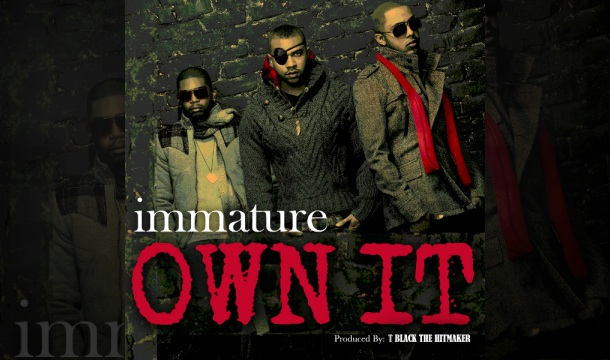 Immature – Own It