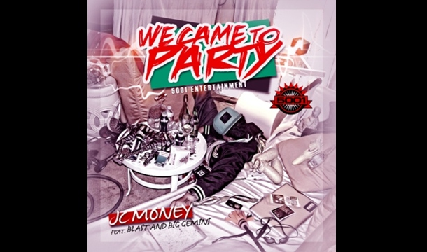 JC Money – We Came To Party Feat. Gemini & Blast