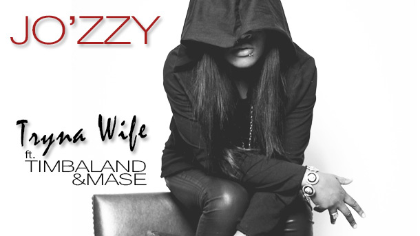 Jo'zzy – Tryna Wife Ft. Timbaland and Mase