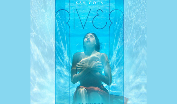 Kay Cola – River (Water)