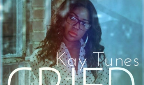 Kay Tunes – Cried