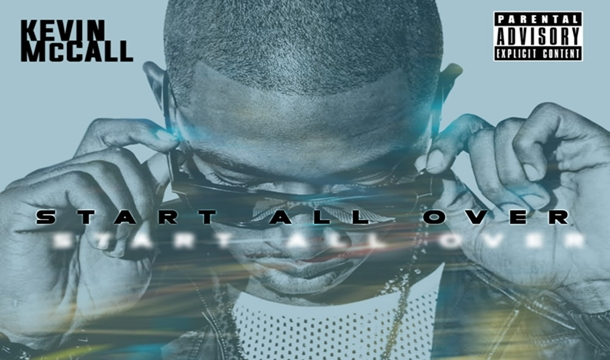 Kevin McCall – Start All Over