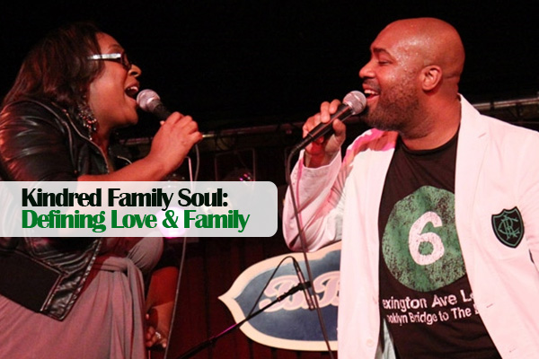 Kindred the Family Soul: Defining Love & Family