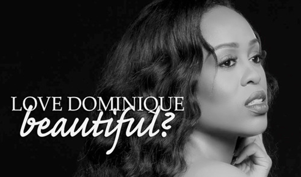 Love Dominique – Beautiful?