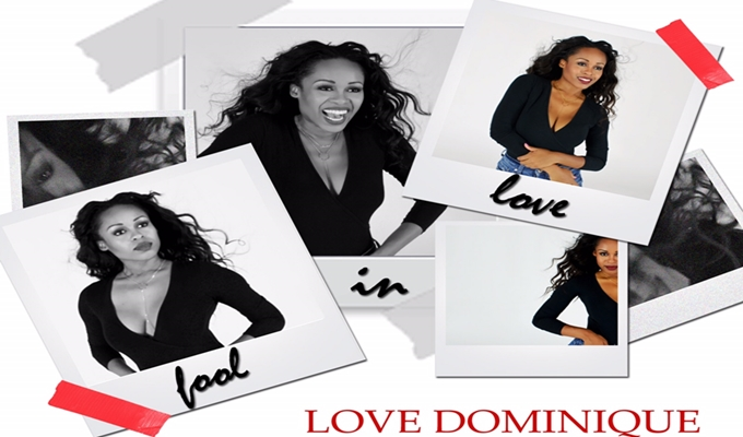 Love Dominique – Fool In Love