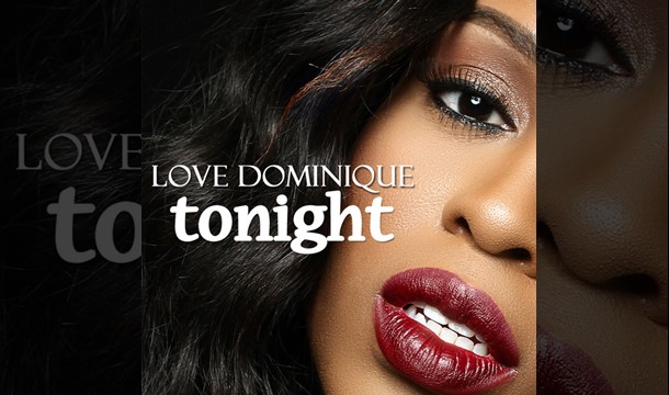 Love Dominique – Tonight