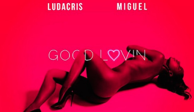 Ludacris – Good Lovin' Ft. Miguel