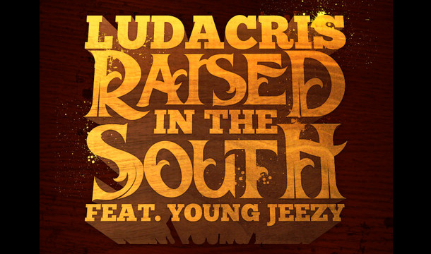 Ludacris – Raised in the South Ft. Young Jeezy