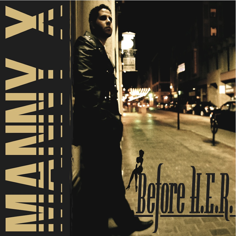 Manny X – Before H.E.R.