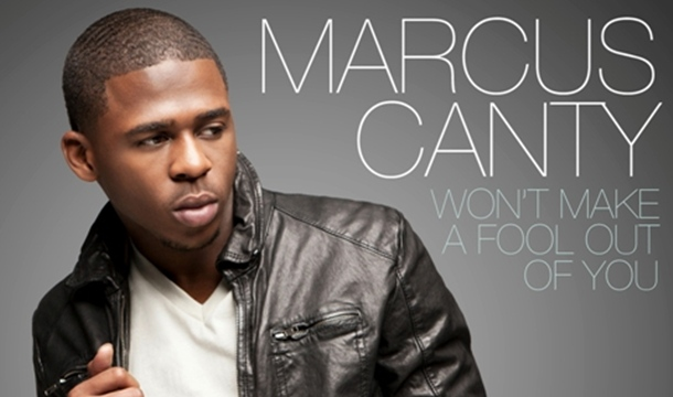 Marcus Canty – Won't Make a Fool Out of You