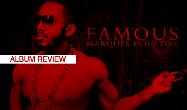 Marques Houston Makes Us Love 'Famous' [Album REVIEW]