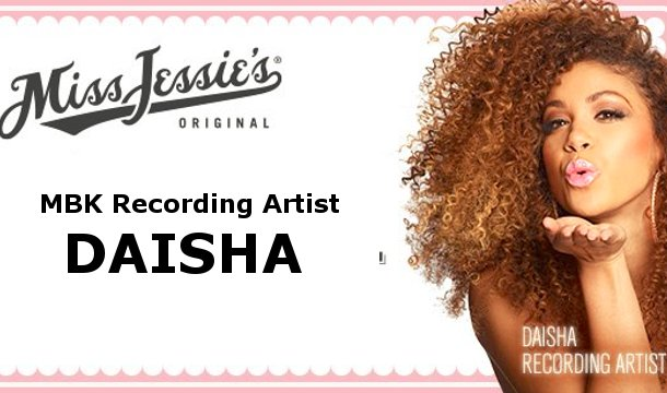 MBK Newcomer Daisha Debuts As New Face of Miss Jessie's, Signs Record Deal with L.A. Reid