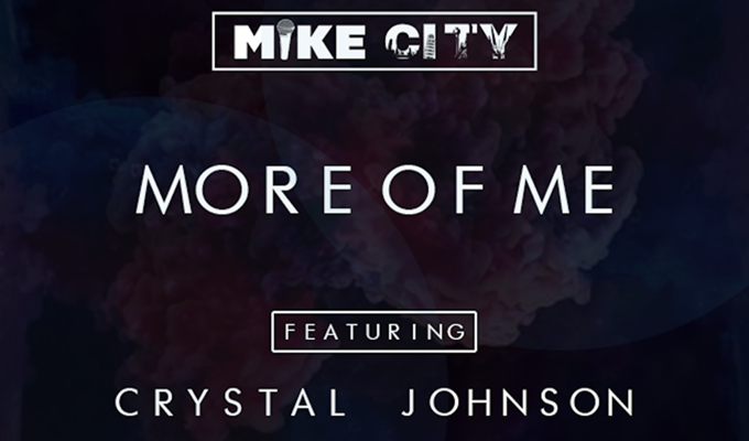 "Mike City & Crystal Johnson Gives Us Their All On Funky Single ""More Of Me"""