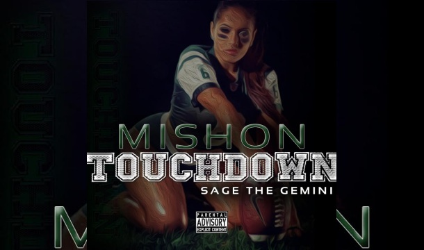 Listen! Mishon – Touchdown Ft. Sage The Gemini