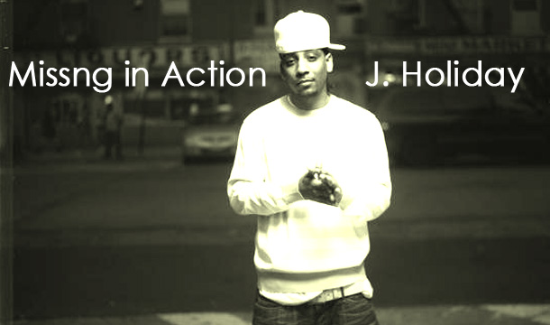 Missing in Action…J. Holiday