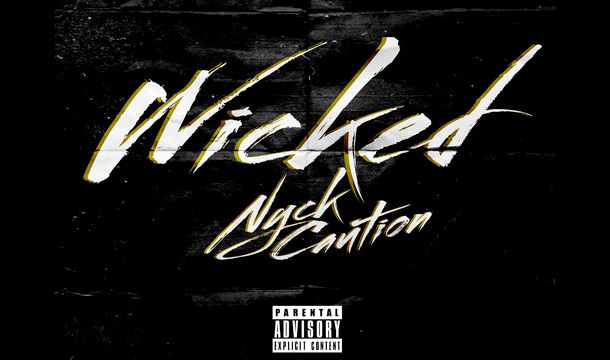 Nyck Caution – Wicked